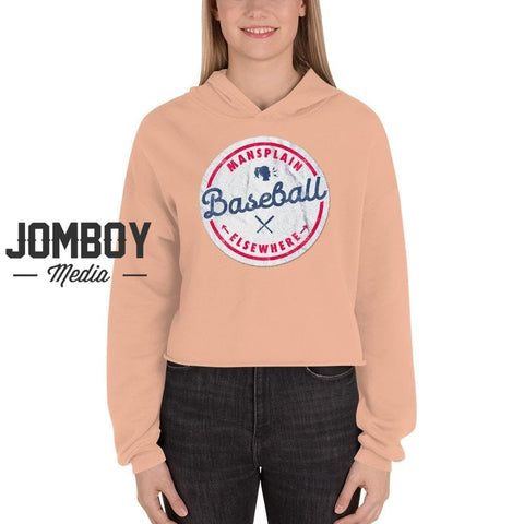 Mansplain Baseball Elsewhere | Crop Hoodie - Jomboy Media