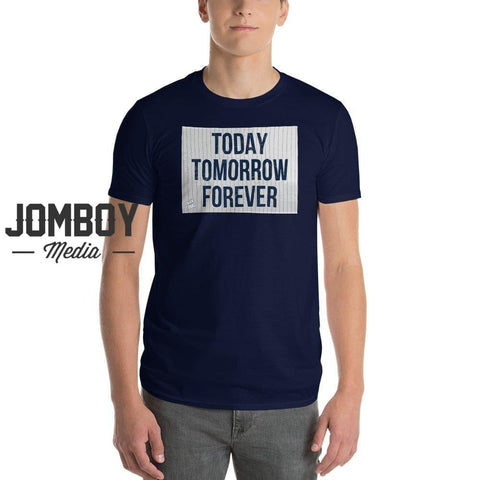 Today Tomorrow Forever | T-Shirt - Jomboy Media