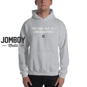 The Sac Fly is Underrated - Hoodie