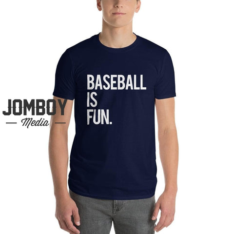 Baseball Is Fun | T-Shirt 4 - Jomboy Media