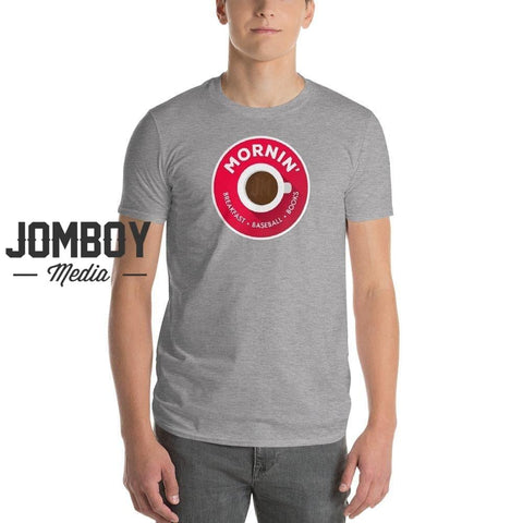 Mornin' | T-Shirt 3 - Jomboy Media