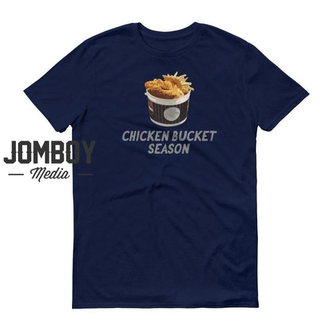 Chicken Bucket Season | T-Shirt