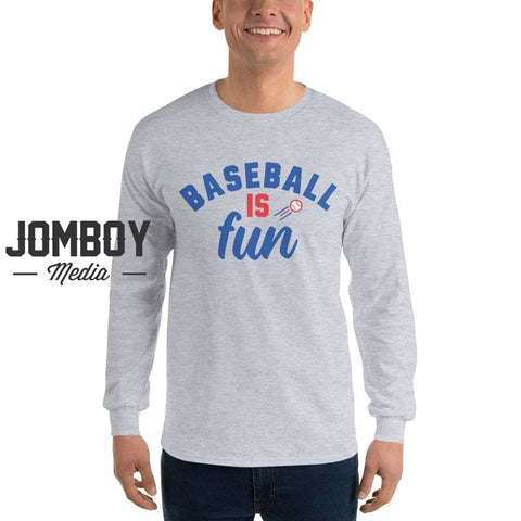 Baseball Is Fun | Long Sleeve Shirt 3 - Jomboy Media