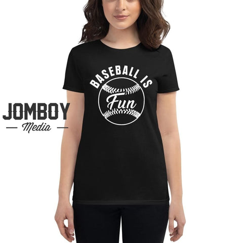 Baseball Is Fun | Women's T-Shirt - Jomboy Media