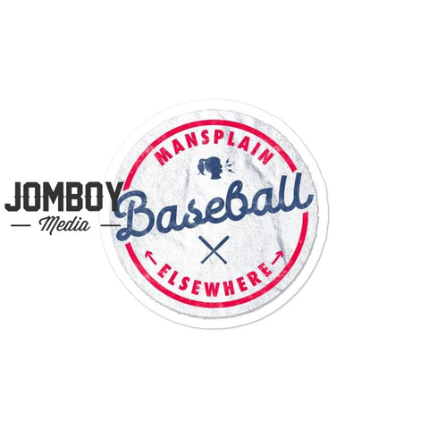 Mansplain Baseball Elsewhere | Sticker - Jomboy Media