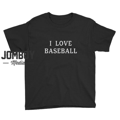 I Love Baseball | Youth T-Shirt - Jomboy Media