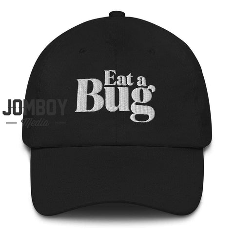 Eat A Bug | Dad Hat - Jomboy Media