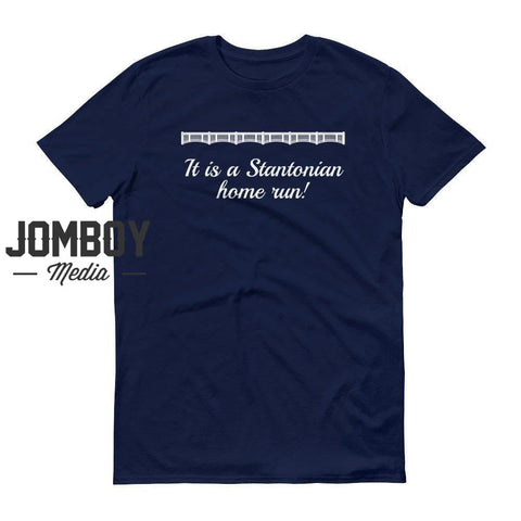 It Is A Stantonian Home Run! | John Sterling Call | T-Shirt