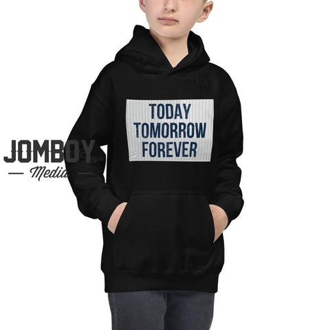 Today Tomorrow Forever | Youth Hoodie