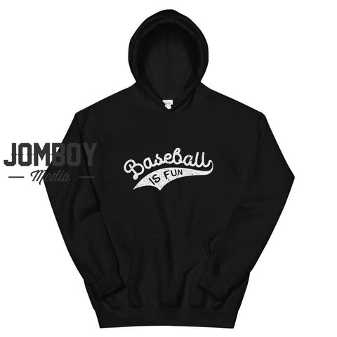 Baseball Is Fun | Hoodie - Jomboy Media