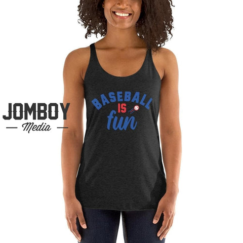 Baseball Is Fun | Women's Tank 3 - Jomboy Media