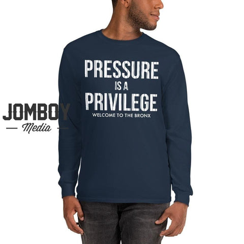 Pressure Is A Privilege | Long Sleeve Shirt - Jomboy Media