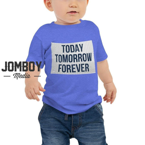 Today Tomorrow Forever - Baby Tee