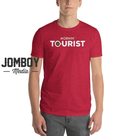Mornin' Tourist | T-Shirt - Jomboy Media