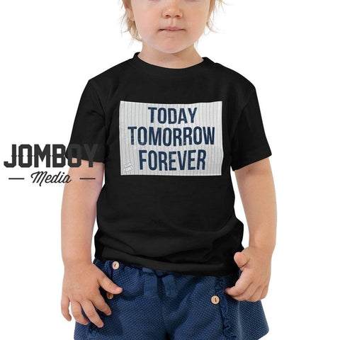 Today Tomorrow Forever | Toddler Tee - Jomboy Media