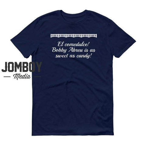 Bobby Abreu Is As Sweet As Candy - John Sterling Call - T-Shirt