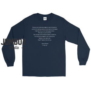 """My Guys are Savages"" full quote - Long Sleeve"