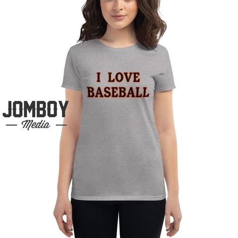 I Love Baseball - Orioles Women's T-Shirt