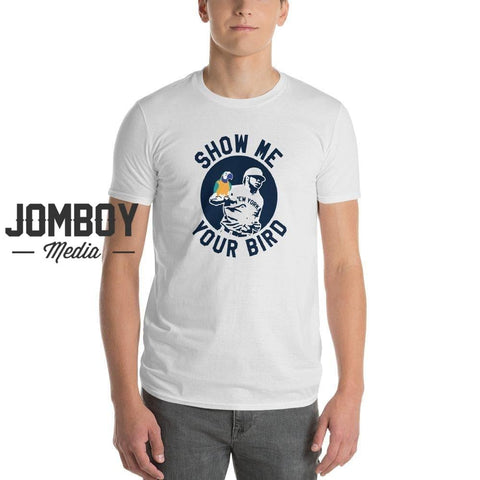 Show Me Your Bird | T-Shirt 1 - Jomboy Media