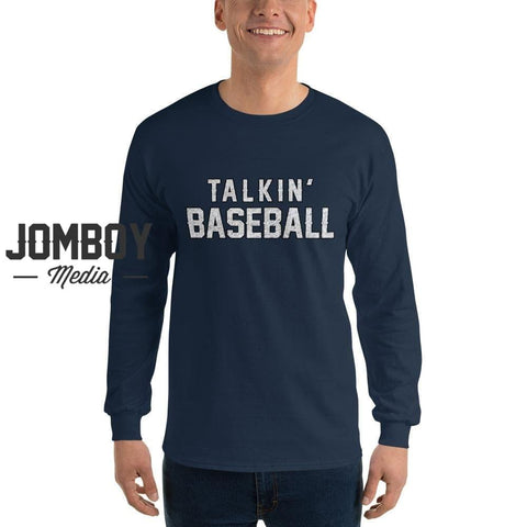 Talkin' Baseball | Long Sleeve Shirt