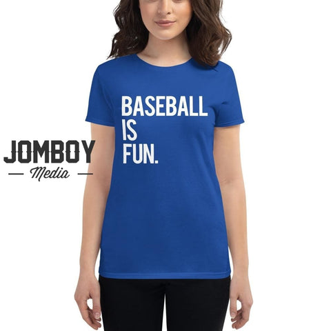 Baseball Is Fun | Women's T-Shirt 4 - Jomboy Media