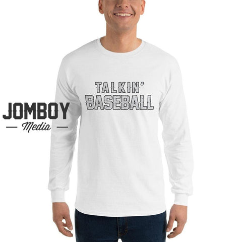 Talkin' Baseball - Long Sleeve Shirt