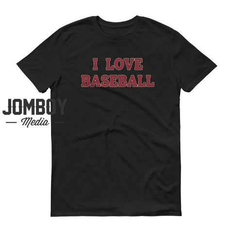I Love Baseball - Diamondbacks T-Shirt