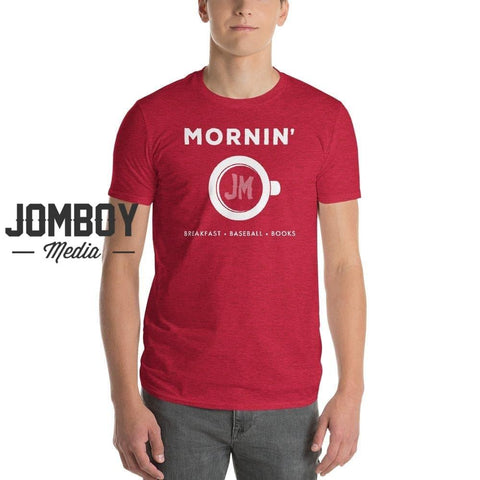 Mornin' | T-Shirt - Jomboy Media