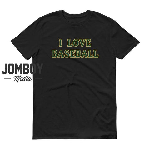 I Love Baseball - Athletics T-Shirt