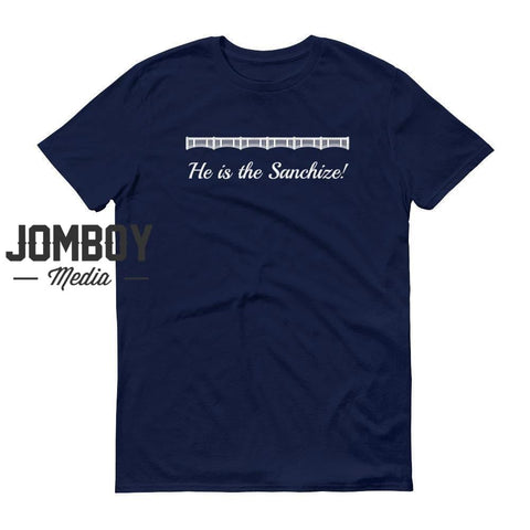 He Is The Sanchize! | John Sterling Call | T-Shirt - Jomboy Media