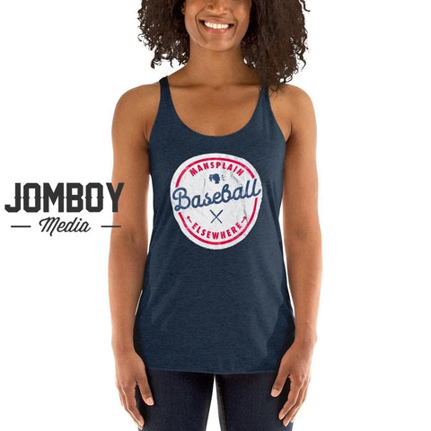 Mansplain Baseball Elsewhere | Women's Tank - Jomboy Media