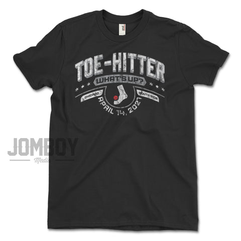 Toe-Hitter What's Up? | T-Shirt
