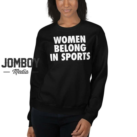 Women Belong In Sports | Crew Sweatshirt - Jomboy Media