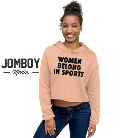 Women Belong In Sports | Crop Hoodie - Jomboy Media