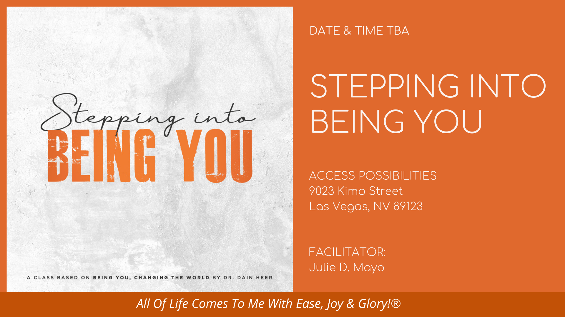 Stepping Into Being You Live Class Details   TBA   Las Vegas, NV