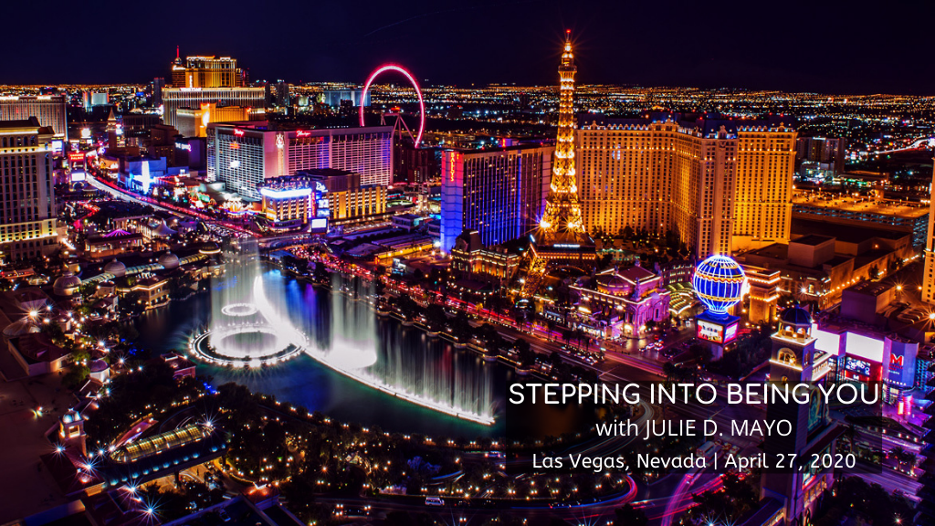 Stepping Into Being You Live Class Details | April 27, 2020 | Las Vegas, NV