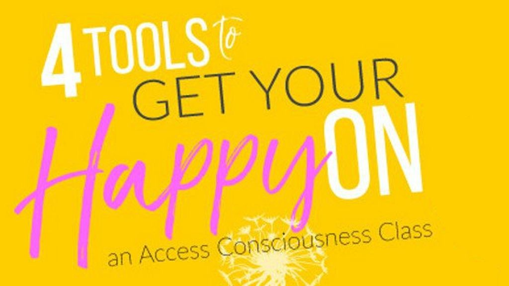 Four Tools To Get Your Happy On | Access Possibilities
