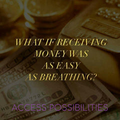 Changing Your Financial Reality | Tools for Limitless Living | Access Possibilities