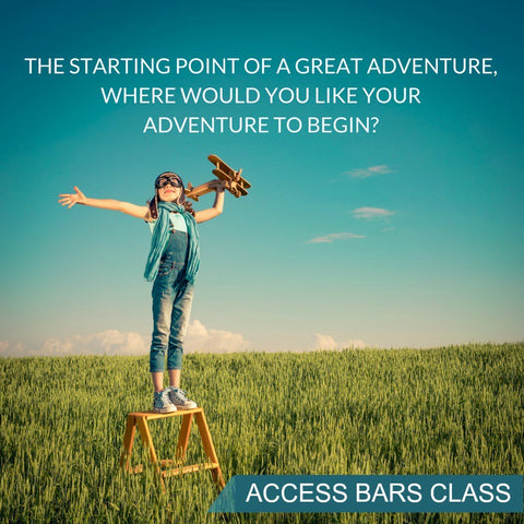 Access Bars Class - The Starting Point of a Great Adventure