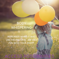 Body Whispering Class   Access Possibilities
