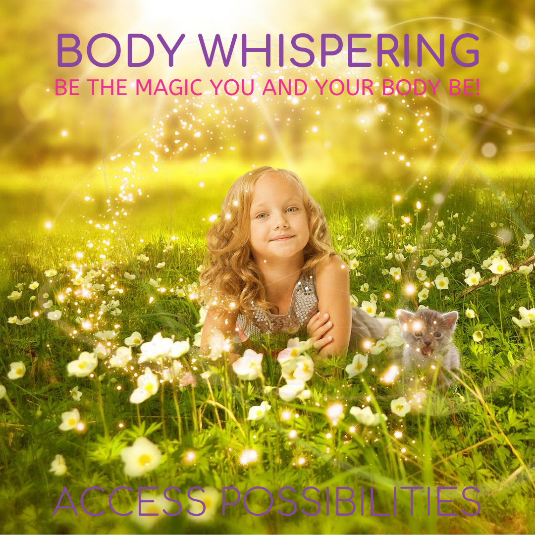 Introduction To Body Whispering | Are You And Your Body Asking For Something Greater? | Access Possibilities