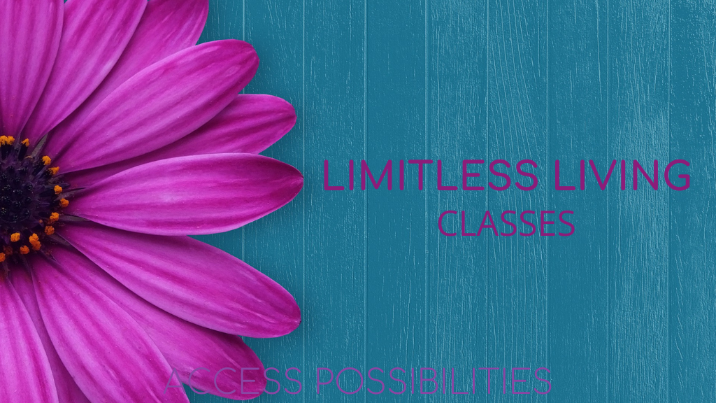 Limitless Living Classes | Access Possibilities