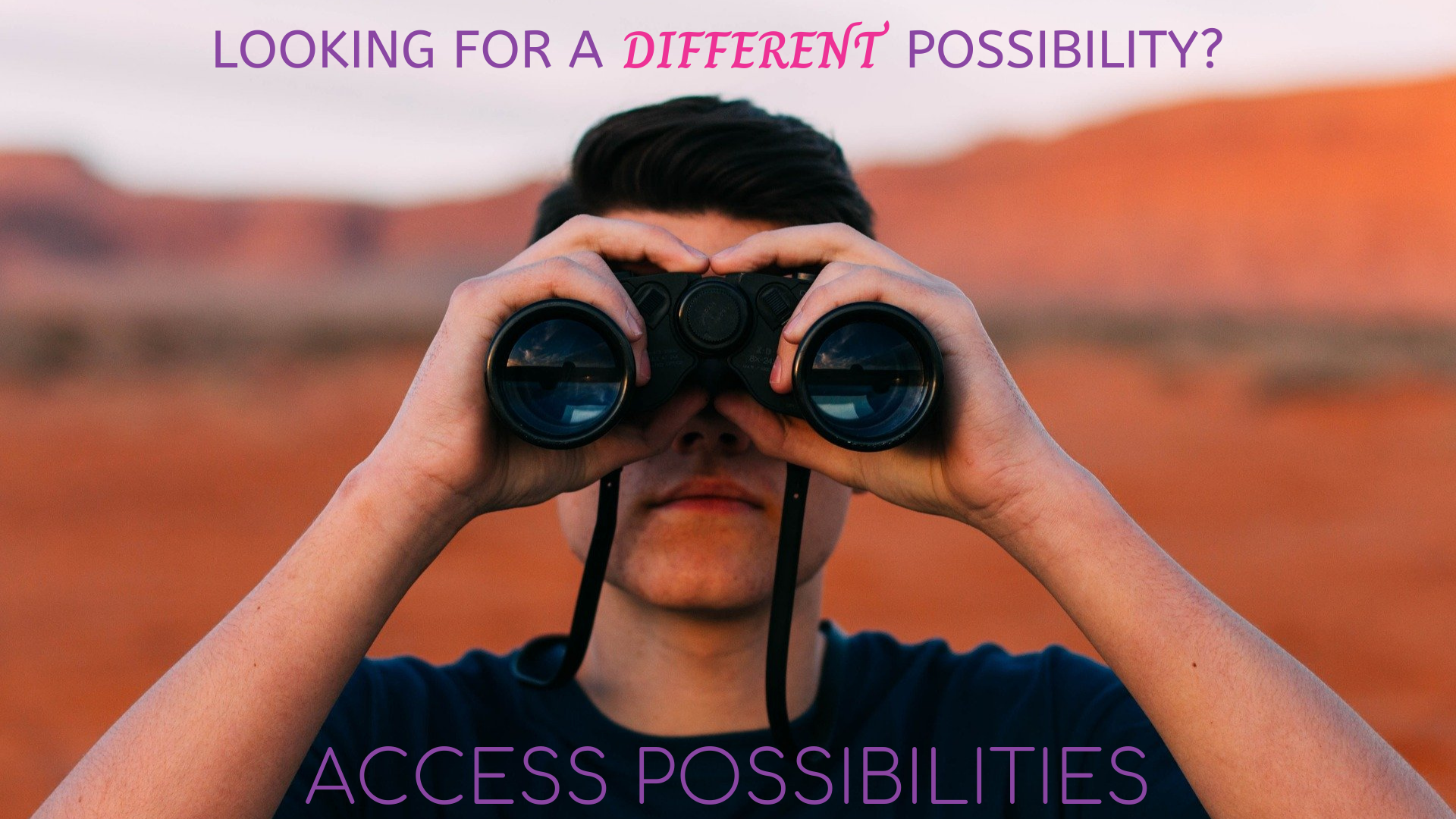 Looking for a different possibility? | Access Bars Class | Access Possibilities