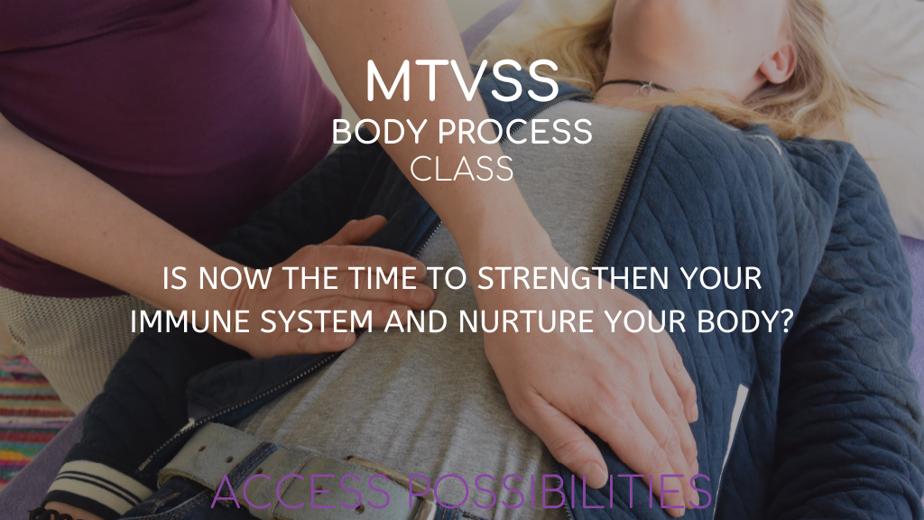 MTVSS Body Process Class | Boost Your Immune System | Access Possibilities