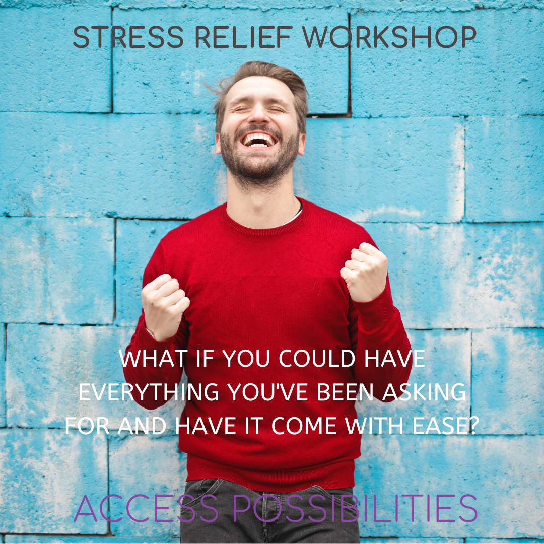 Stress Relief Workshop   Access Possibilities