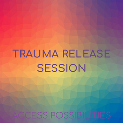Trauma Release Session with Julie | Access Possibilities