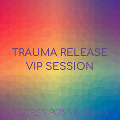 Trauma Release VIP Session with Julie | Access Possibilities