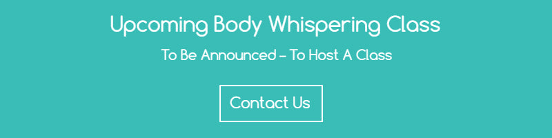 Upcoming Body Whispering Class