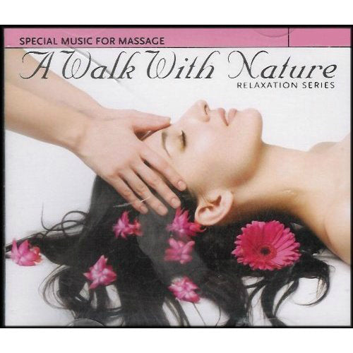 A Walk With Nature Relaxation Series: Special Music for Massage CD Set