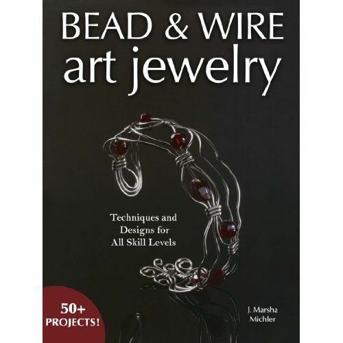 Bead & Wire Art Jewelry Book - 50+ Projects